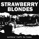 STRAWBERRY BLONDES - Nuthin left to lose M-CD
